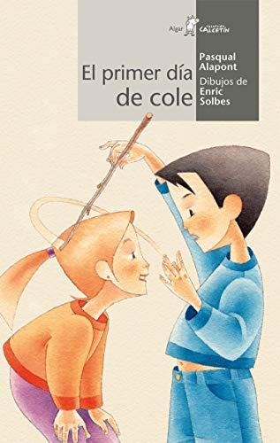 9788498454239: PRIMER DIA DE COLE,EL