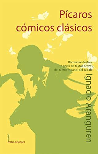 9788498454291: Pícaros, Cómicos, Clásicos (Joven Teatro de papel)