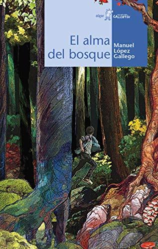 El alma del bosque (Paperback): Manuel Lopez Gallego