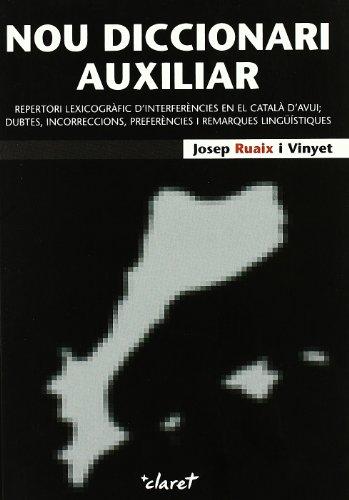 9788498461954: Nou Diccionari Auxiliar: Repertori lexicogràfic d'interferències en el català d'avui; dubtes, incorreccions, preferències i remarques lingüístiques (CLARET)