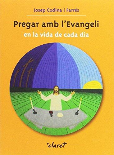 9788498462241: Pregar amb l'Evangeli en la vida de cada dia