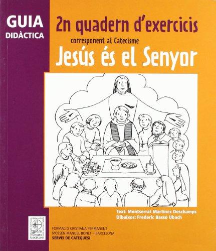 9788498464092: Guia didàctica 2n Quadern d'exercicis corresponent al Catecisme Jesús és el Senyor (CLARET)