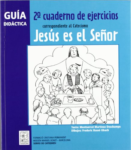 9788498464115: Guía didáctica 2º Cuaderno de ejercicios correspondiente al Catecismo Jesús es el Señor