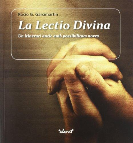 9788498464825: La Lectio Divina: Un itinerari antic amb possibilitats noves (CLARET)