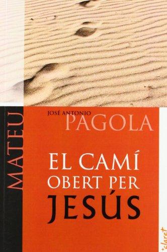 9788498466744: EL CAMI OBERT PER JESUS: MATEU