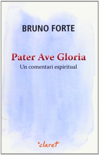 Pater Ave Gloria: Forte, Bruno
