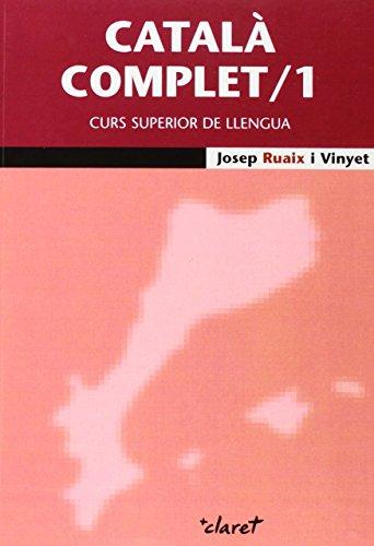 9788498466782: Català complet /1: Curs superior de llengua