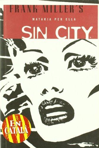 9788498473636: Sin City 02: Mataria Per Ella