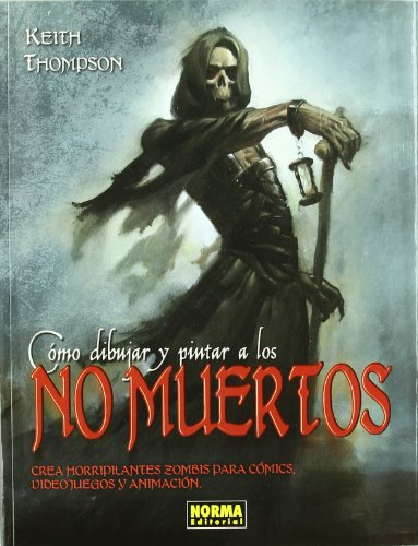 9788498476699: Como dibujar y pintar a los no muertos/ Drawing and Painting Undead (Spanish Edition)