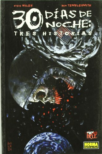 Made in Hell 89 30 dias de noche/ 30 Night Days: Tres Historias/ Three Stories (Spanish Edition) (8498476976) by Steve Niles; Ben Templesmith; Nat Jones