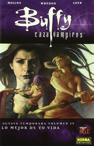 Buffy Caza Vampiros: Octava temporada 4 / Buffy the Vampire Slayer: Season Eight 4: Lo mejor de tu vida / Time of Your Life (Buffy Caza vampiros / Buffy the Vampire Slayer) (Spanish Edition) (8498477921) by Joss Whedon