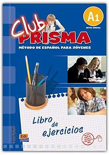 Club Prisma A1: Exercises Book for Student: Romero, Ana