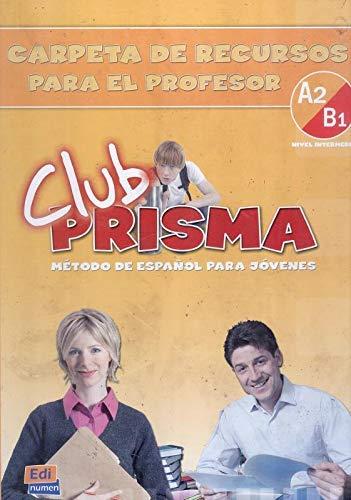 9788498480214: Club Prisma A2B1/ Club Prisma A2B1: Carpeta De Recursos Para El Profesor/ Resources Teacher's Folder (Metodos De Espanol/ Spanish Methods) (Spanish Edition)