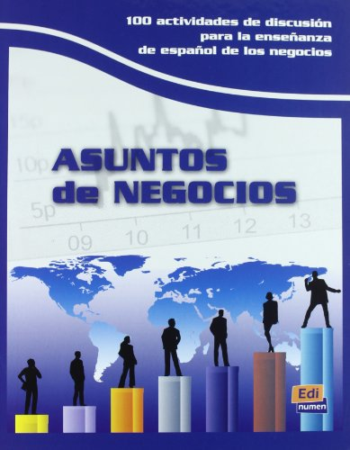 9788498481419: Asuntos de negocios / Business Issues: 100 actividades de discusión para la enseñanza de español de negocios / Discussion of 100 Activities for Teaching Business in Spanish (Spanish Edition)