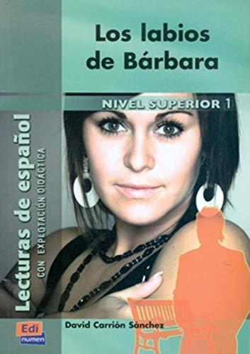 9788498481648: Los labios de Barbara / Barbara's Lips: Nivel Superior 1 / Upper Level 1 (Spanish Edition)