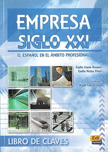 9788498481976: Empresa siglo XXI. Libro de claves / Company 21th Century. Key Book: El espanol en el ambito profesional / The Spanish in the professional Scope (Spanish Edition)