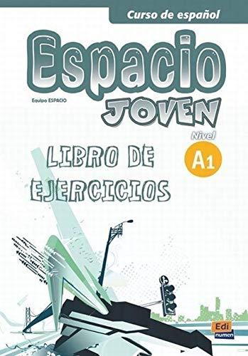 Espacio joven. Libro de ejercicios nivel a1: Ana María Romero