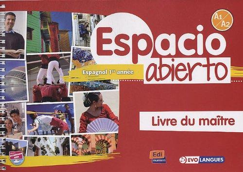 Espacio Abierto A1/A2 - Livre du maître: Isa de los Santos, David; Puente Girón, Nazaret...