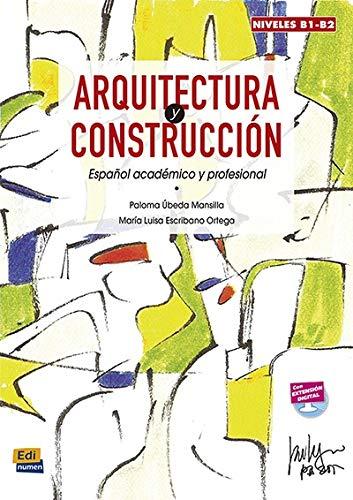 9788498486452: Arquitectura y Construccion: Levels B1-B2: Espanol Academico y Profesional (Spanish Edition)