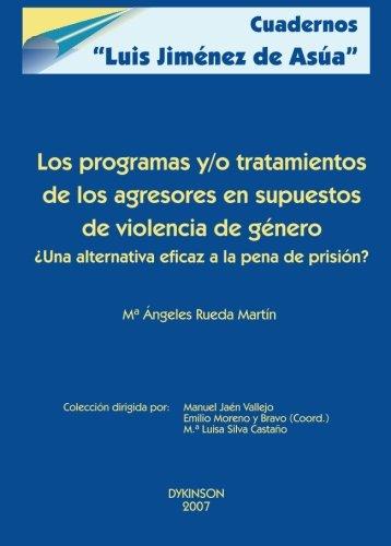 9788498490343: Los programas y/o tratamientos de los agresores en supuestos de violencia de género (Spanish Edition)