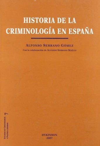 9788498490411: Historia de la Criminolog¡a en España (Estudios de Criminolog¡a y Pol¡tica Criminal)