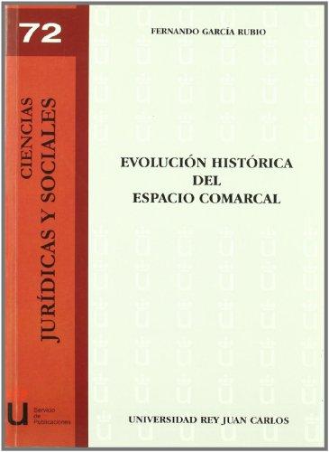 Evolucion Historica del Espacio Comarcal (Hardback): Fernando García Rubio