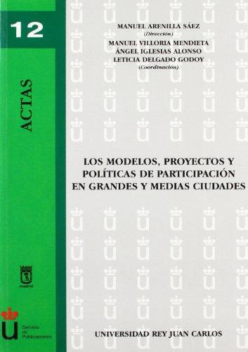 9788498490640: Los Modelos, Proyectos Y Políticas De Participación En Grandes Y Medias Ciudades (Actas)