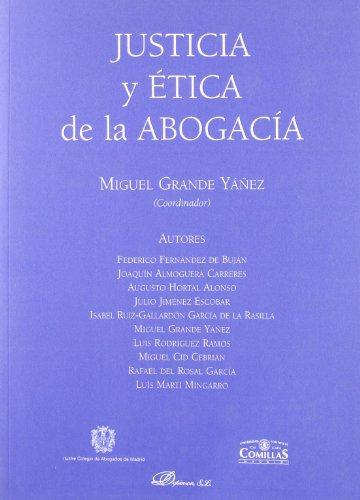 JUSTICIA Y ETICA DE LA ABOGACIA - GRANDE YAÑEZ, Miguel