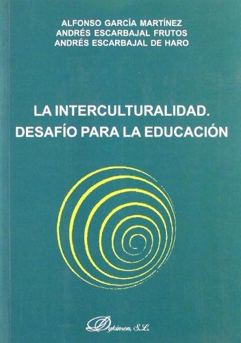 9788498490831: La Interculturalidad. Desafío Para La Educación (Spanish Edition)