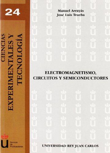 9788498490893: Electromagnetismo, Circuitos Y Semiconductores (Spanish Edition)