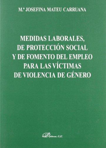 9788498490930: Medidas Laborales, de Proteccion Social y de Fomento del Empleo Para Las Victimas de Violencia de Genero (Spanish Edition)
