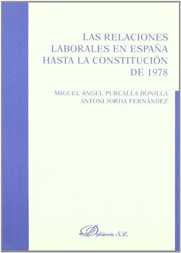 9788498490954: Las relaciones laborales en España hasta la Constitucion de 1978