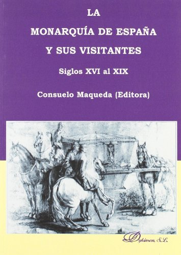 MONARQUIA DE ESPAÑA Y SUS VISITANTES s: MAQUEDA, Consuelo