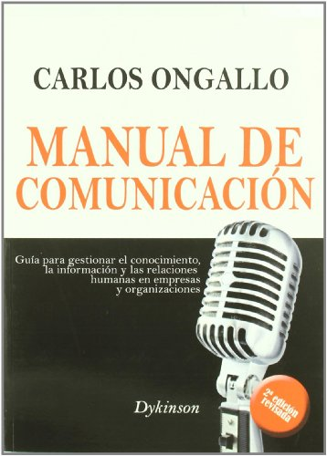 9788498491142: Manual de comunicacion/ Communication Manual: Guia para gestionar el conocimiento, la infiormacion y las relaciones humanas en empresas y ... and organizations (Spanish Edition)