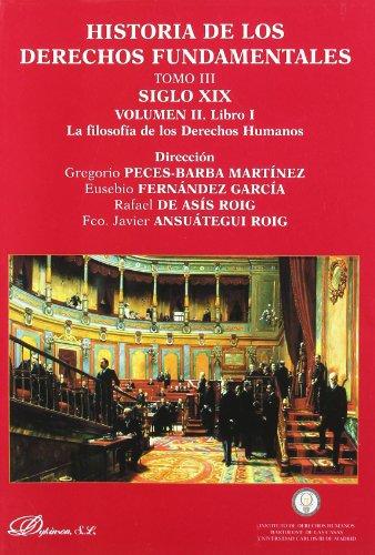 9788498491470: Historia de los derechos fundamentales. Tomo III Siglo XIX. Volumen II. Libro I - La filosofía de los derechos humanos
