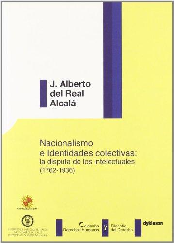 Nacionalismo e Identidades colectivas: la disputa de los intelectuales - Del Real Alcal, Alberto