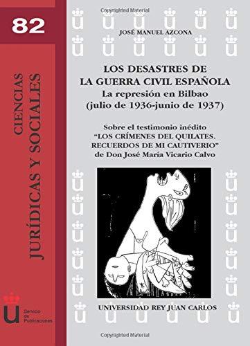 9788498491739: Los Desastres De La Guerra Civil Española. La Represión En Bilbao (Julio De 1936 - Junio De 1937) (Ciencias Jur¡dicas y Sociales)