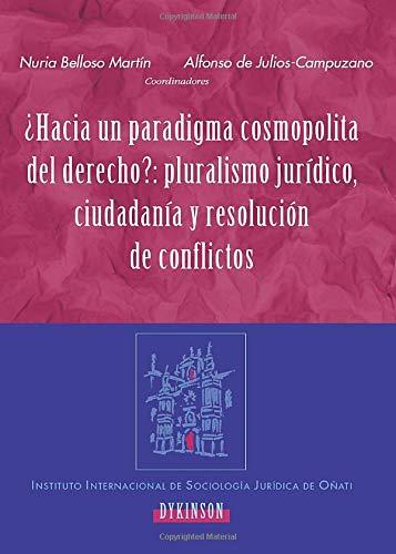 9788498491814: ¿Hacia Un Paradigma Cosmopolita Del Derecho? (Instituto Internacional de Sociolog¡a Jur¡dica de O¤ati)