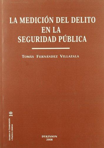 9788498491876: La medicion del delito en la seguridad publica (Estudios de Criminolog¡a y Pol¡tica Criminal)