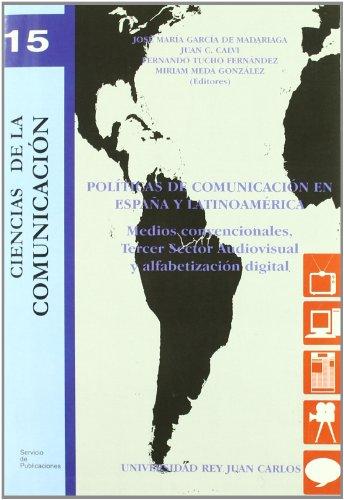 POLÍTICAS DE COMUNICACIÓN EN ESPAÑA Y LATINOAMÉRICA.: García de Madariaga,