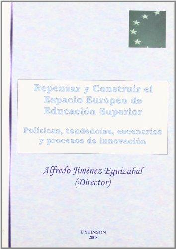 9788498492057: Repensar y construir el espacio europeo de educación superior: Políticas, tendencias, escenarios y procesos de innovación