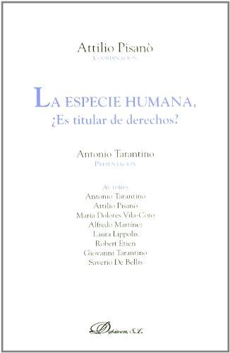 La especie humana/ The Human Being: Es Titular De Derechos?