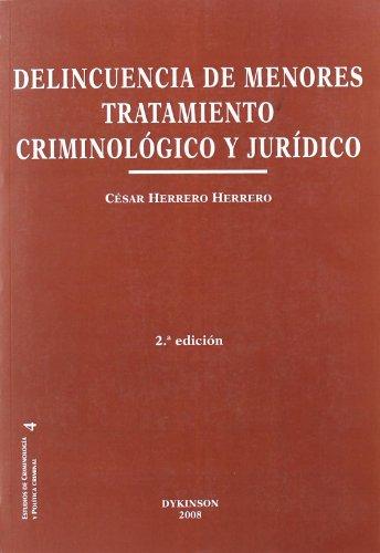 9788498492521: Delincuencia de menores. Tratamiento criminológico y jurídico (Colección Estudios de Criminología y Política Criminal)