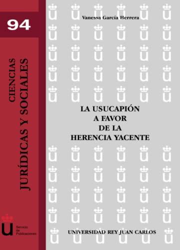 9788498492569: La Usucapión A Favor De La Herencia Yacente (Ciencias Jur¡dicas y Sociales)