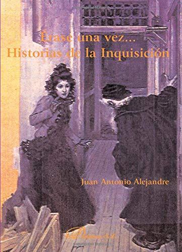 9788498492583: Érase Una Vez... Historias de la Inquisición (Spanish Edition)