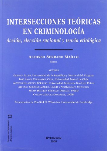 Intersecciones teoricas en criminologia / Theoretical Intersections: Alfonso Serrano Maillo
