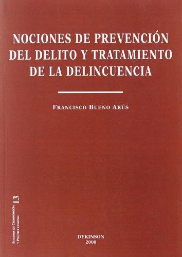 9788498492828: Nociones de prevencion del delito y tratamiento de la delincuencia/ Notions of crime prevention and delinquency treatment (Spanish Edition)