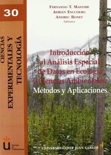9788498493085: Introducción al Análisis Espacial de Datos en Ecología y Ciencias Ambientales: Métodos de aplicación (Ciencias Experimentales y Tecnología)