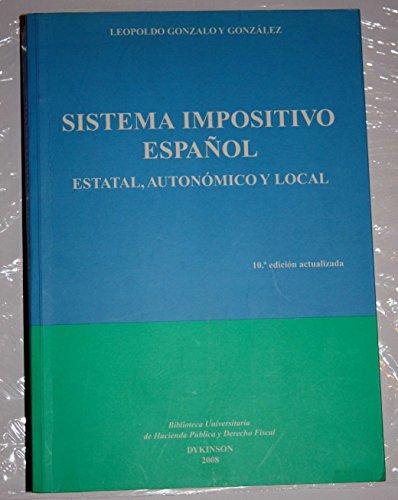 9788498493092: Sistema impositivo espanol/ Spanish tax system: Estatal, Autonomico Y Local/ State, Autonomous and Local (Spanish Edition)
