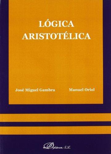 Logica aristotelica/ Aristotelian Logic (Spanish Edition): Gambra, Jose Miguel;